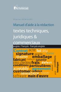 MANUEL D'AIDE A LA TRADUCTION DE TEXTES TECHNIQUES, JURIDIQUES & COMMERCIAUX ANGL-FR/FR-ANGL