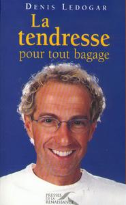 LA TENDRESSE POUR TOUT BAGAGE
