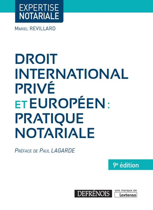 DROIT INTERNATIONAL PRIVE ET EUROPEEN : PRATIQUE NOTARIALE 9EME EDITION