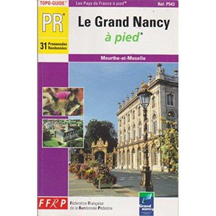 LE GRAND NANCY A PIED 31 PROMENADES ET RANDONNEES