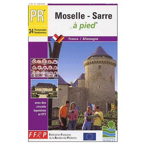 MOSELLE, SARRE A PIED 34 PROMENADES ET RANDONNEES - TOPO-GUIDE PR, FRANCE, ALLEMAGNE, AVEC DES CIRCU