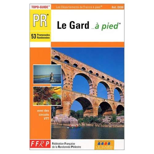 LE GARD A PIED 53 PROMENADES ET RANDONNEES