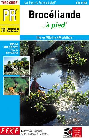 BROCELIANDE A PIED - 35-56-PR-P353