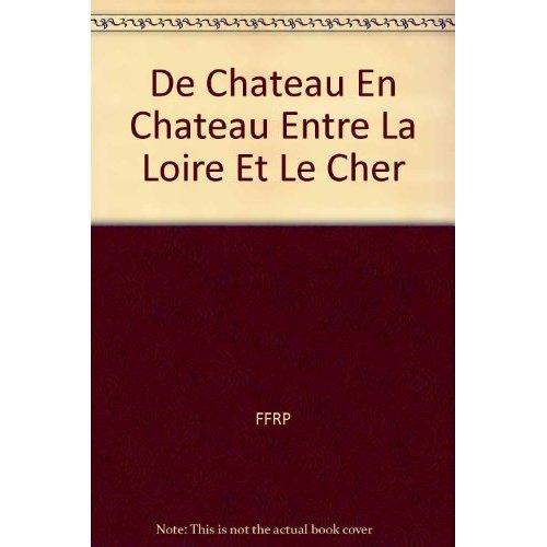 GR PAYS DE CHATEAU EN CHATEAU ENTRE LA LOIRE ET LE CHER