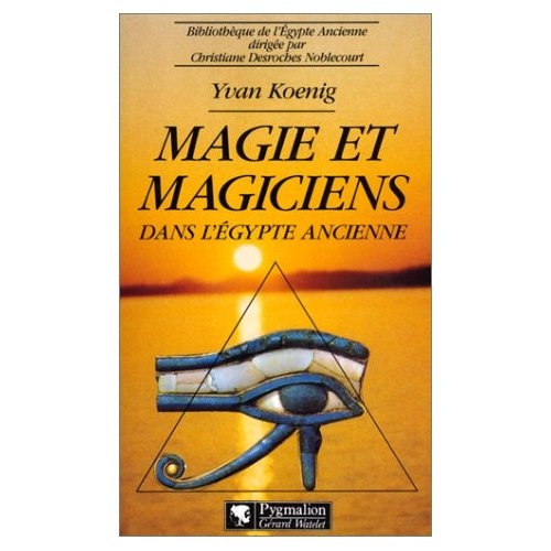 MAGIE ET MAGICIENS DANS L'EGYPTE ANCIENNE