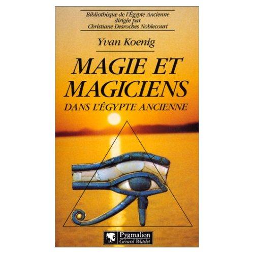 MAGIE ET MAGICIENS EGYPTE