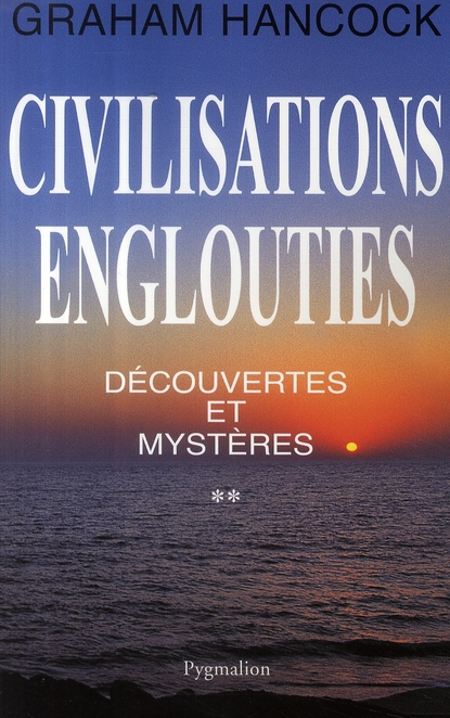 CIVILISATIONS ENGLOUTIES - ESOTERISME - T2 - DECOUVERTES ET MYSTERES