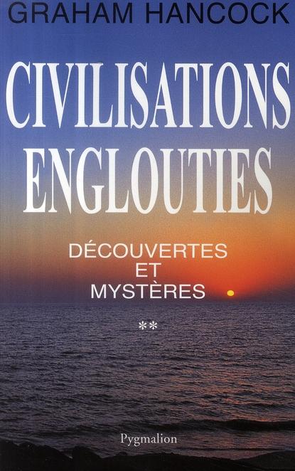 CIVILISATIONS ENGLOUTIES - ESOTERISME - T2 - DECOUVERTES ET MYSTERES