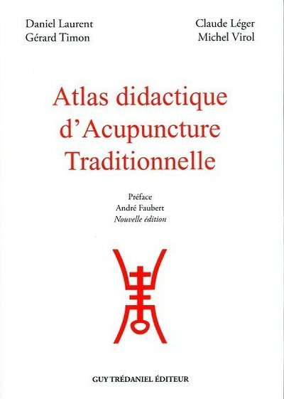 ATLAS DIDACTIQUE D'ACUPUNCTURE TRADITIONNELLE