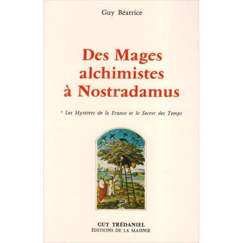 MAGES ALCHIMISTE A NOSTRADAMUS (DES)