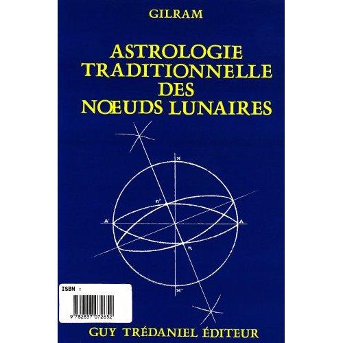 ASTROLOGIE TRADITIONNELLE NOEUDS LUNAIRE