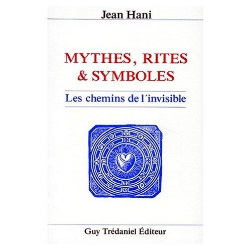 MYTHES RITES ET SYMBOLES DES CHEMINS DE L'INVISIBLE