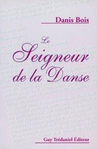 SEIGNEUR DE LA DANSE (LE)