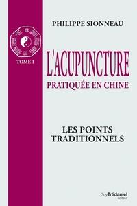 POINTS TRADITIONNELS / ACUPUNCTURE PRATIQUEE EN CHINE T1
