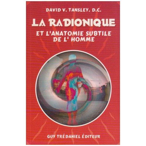 RADIONIQUE ET L'ANATOMIE SUBTILE DE L'HOMME (LA)
