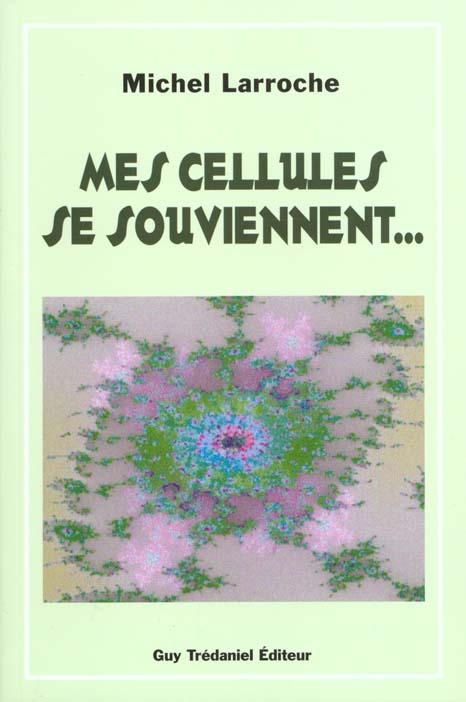 CELLULES SE SOUVIENNENT (MES)