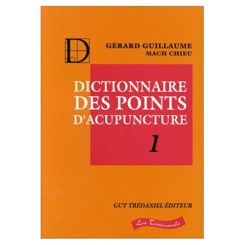 DICTIONNAIRE DES POINTS D'ACUPUNCTURE (2 TOMES)