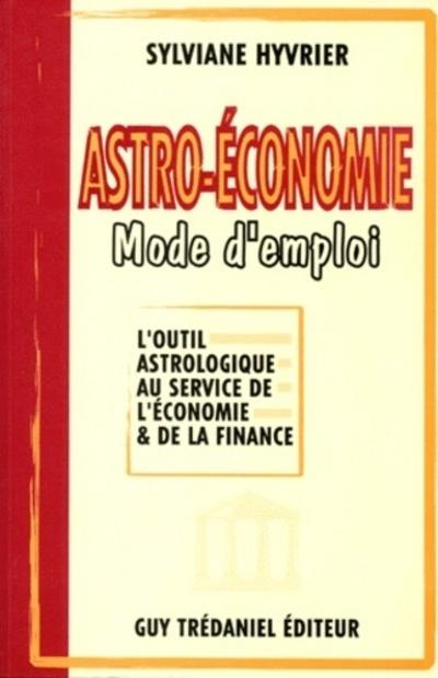 ASTRO - ECONOMIE MODE D'EMPLOI