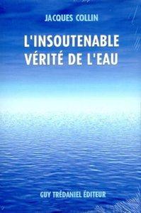 INSOUTENABLE VERITE DE L'EAU (L')