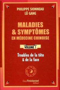 MALADIES ET SYMPTOMES EN MEDECINE CHINOISE T1