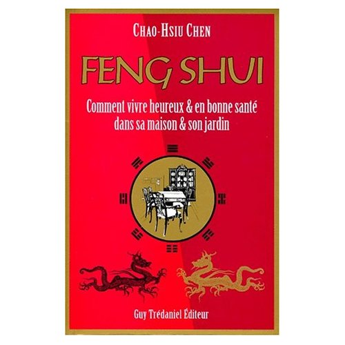 FENG SHUI COMMENT VIVRE HEUREUX...
