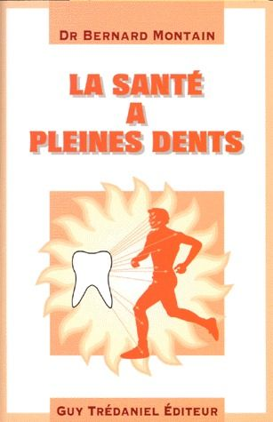 SANTE A PLEINES DENTS (LA)
