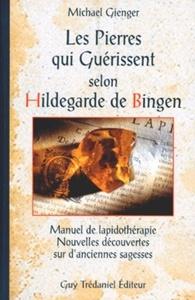 LES PIERRES QUI GUERISSENT SELON HILDEGARDE DE BINGEN