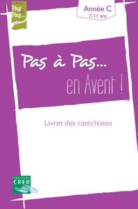 PAS A PAS... EN AVENT - ANNEE C - LIVRET DES CATECHISTES