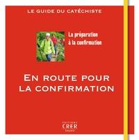 EN ROUTE VERS LA CONFIRMATION - GUIDE DU CATECHETE