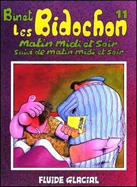 BIDOCHON T11: MATIN, MIDI ET SOIR SUIVI DE MATIN, MIDI ET  SOIR (LES)