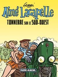 AIME LACAPELLE - TOME 02 - TONNERRE SUR LE SUD-OUEST