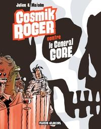 COSMIK ROGER - TOME 03 - COSMIK ROGER CONTRE LE GENERAL GORE