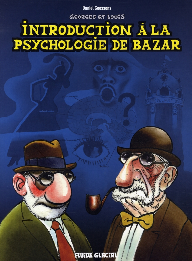 GEORGES ET LOUIS T2 INTRODUCTION A LA PSYCHOLOGIE DE BAZAR