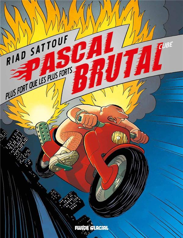 PASCAL BRUTAL T3 PLUS FORT QUE LES FORTS