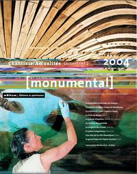 """MONUMENTAL 2004 2E SEMESTRE. DOSSIER """"CHANTIERS/ACTUALITES"""""""