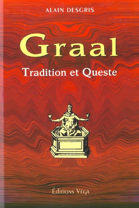 GRAAL : TRADITION ET QUESTE (LE)