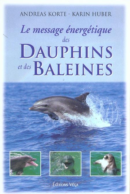 MESSAGE ENERGETIQUE DES DAUPHINS ET DES BALEINES (LE)
