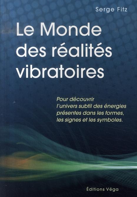 MONDE DES REALITES VIBRATOIRES (LE)