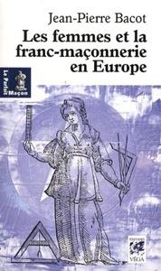 FEMMES ET LA FRANC-MACONNERIE EN EUROPE (LES)