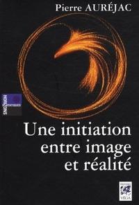 UNE INITIATION ENTRE IMAGE ET REALITE