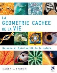 GEOMETRIE CACHEE DE LA VIE (LA)