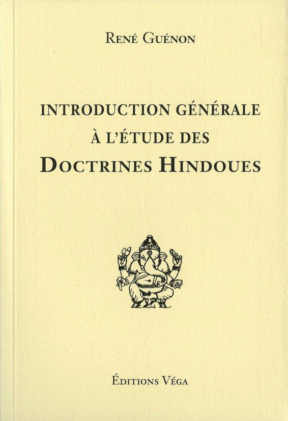 INTRODUCTION GENERALE A L'ETUDE DES DOCTRINES HINDOUES