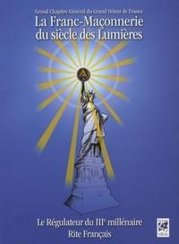 FRANC-MACONNERIE DU SIECLE DES LUMIERES (LA)
