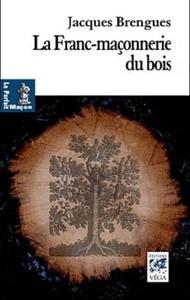 FRANC MACONNERIE DU BOIS (LA)