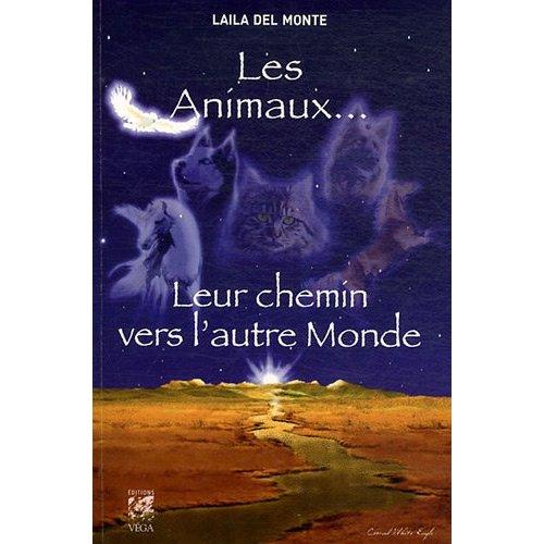 ANIMAUX ... LEUR CHEMIN VERS L'AUTRE MONDE (LES)