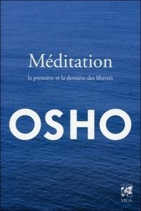 MEDITATION - LA PREMIERE ET LA DERNIERE DES LIBERTES