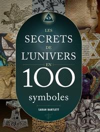 SECRETS DE L'UNIVERS EN 100 SYMBOLES (LES)