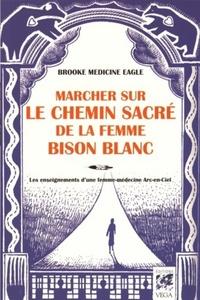 MARCHER SUR LE CHEMIN SACRE DE LA FEMME BISON-BLANC