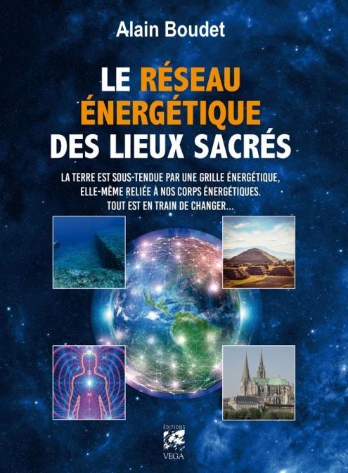 RESEAU ENERGETIQUE DES LIEUX SACRES (LE)