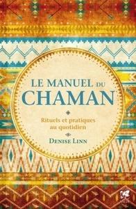 MANUEL DU CHAMAN (LE)